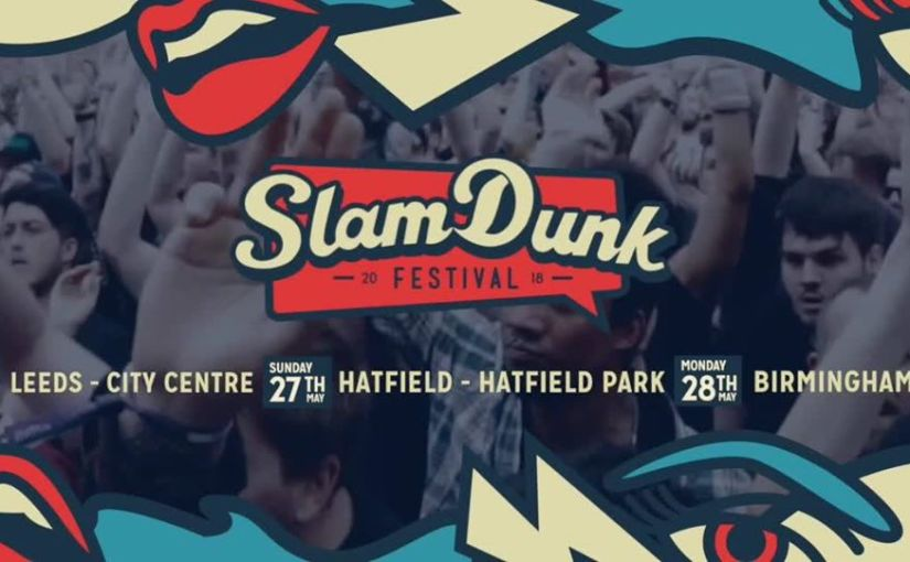 Final bands added to this year's Slam Dunk Festival + Stage Splits Revealed!