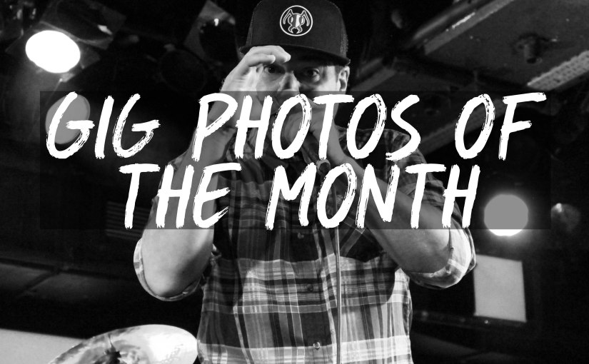 Gig photos of the month –June